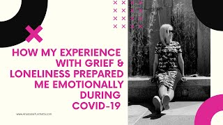 COVID-19 | How To OverCome Loneliness & Grief