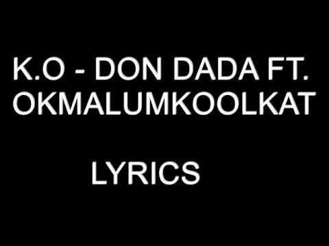 K.O Ft. Okmalumkoolkat – Don Dada  Lyrics