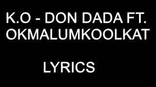 K.O Ft. Okmalumkoolkat – Don Dada  Lyrics