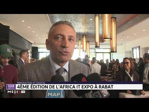 Rabat abrite la 4ème édition de l'Africa IT Expo
