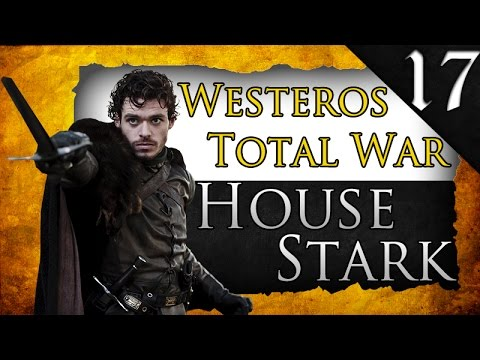 WESTEROS TOTAL WAR: HOUSE STARK CAMPAIGN EP. 17 - LORAS TYRELL KILLED!