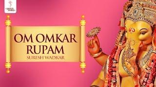 Download Hindi Video Songs - Ganesh Stuti - Om Omkar Rupam by Suresh Wadkar