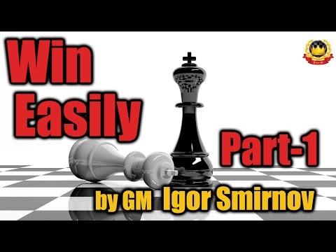 Win Easily - Part 1 by GM Igor Smirnov