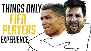 10 TERRIBLE Things Only Fifa Players Experience