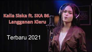 Langganan Kleru - Kalia Siska ft. SKA 86 (Terbaru 2021)