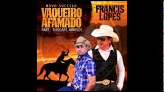 Vaqueiro Afamado - Francis Lopes e Buscapé (Arreio de Ouro)