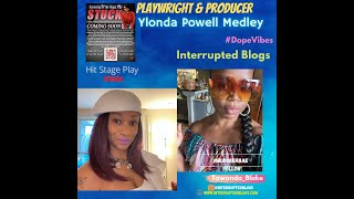 Interview With Esteemed Actress, Producer and Playwright, Ylonda Powell Medley