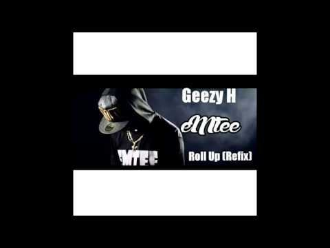 Geezy H X Emtee - Roll up (Refired) audio