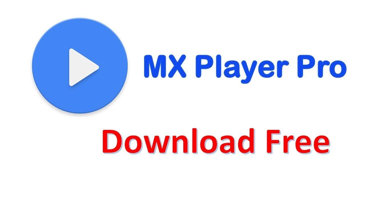 Mx Player Pro 1 9 10 Download Free - Download Mx Player Pro Apk Free - Mx  Player Pro - My India Info