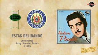 Nelson Pinedo & Sonora Matancera - Estas Delirando (©1955)