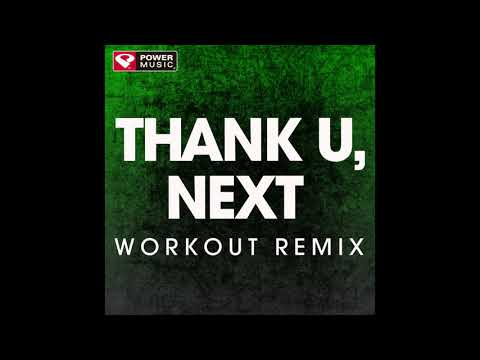 Thank U, Next (Workout Remix)