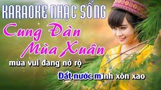 Karaoke Nhạc Sống - Cung Đàn Mùa Xuân - Beat chất lượng cao