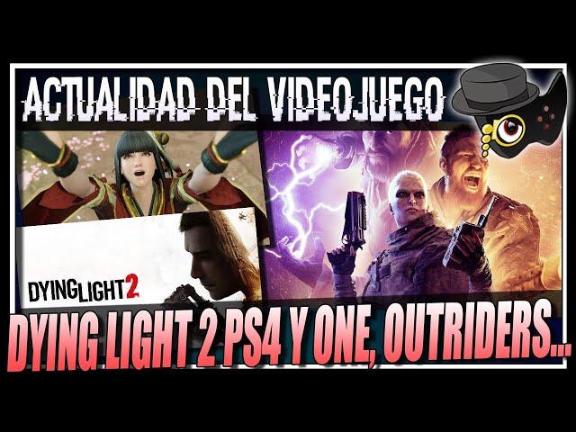 HABLAN SOBRE DYING LIGHT 2 EN PS4 Y ONE, OUTRIDERS Y EL ONLINE OBLIGATORIO, EX DE JAPAN STUDIO...
