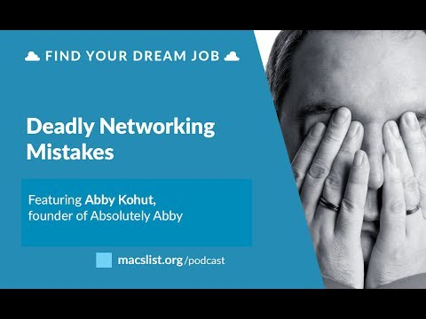 Ep. 082: Deadly Networking Mistakes, with Abby Kohut