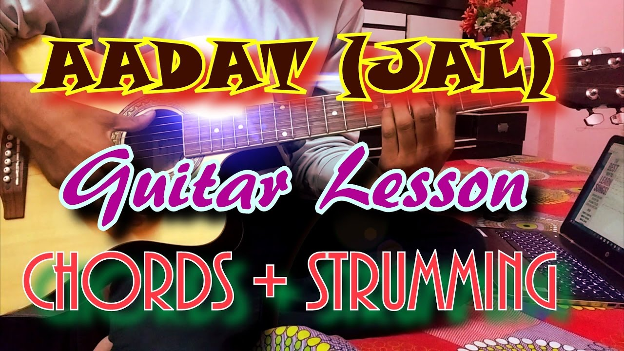 Learn To Play Aadat Jal On Guitar Chords Strumming Youtube
