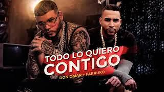 Don Omar - Todo Lo Quiero Contigo [Feat. Farruko]