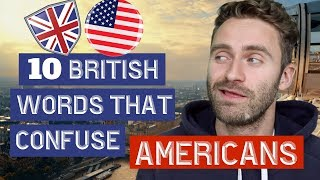 10 British Words That Confuse Americans