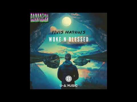 Elvis Marques Ft. U-A Music - Woke 'N' Blessed (Official Audio)