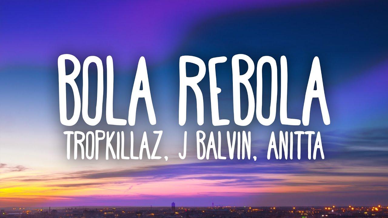 Download Tropkillaz, J Balvin, Anitta - Bola Rebola (Letra)