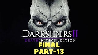Darksiders II Deathinitive Edition Gameplay Walkthrough PS4-XBOX,ONE-[PC]Steam Part-13 Final Boss