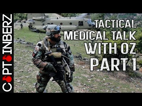 Tactical Medical Talk with Oz: Part 1 of 3