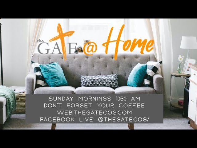 The Gate Sunday Morning Service 04.19.20
