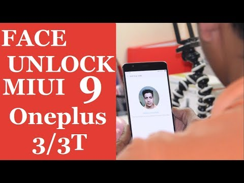 MIUI 9 for oneplus 3/3T With face unlock feature of oneplus 5T!!!! By DHAIRYA Xda Member