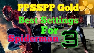 PPSSPP Gold best settings for spiderman 3 by REAL TECH(HD)
