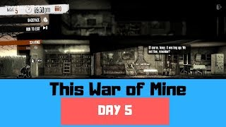 STEALING FROM OLD PEOPLE - This War of Mine Gameplay Day 5