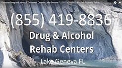 Christian Drug and Alcohol Treatment Centers Lake Geneva FL (855) 419-8836 Alcohol Recovery Rehab
