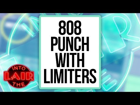 808 Punch With Limiters – Into The Lair #211