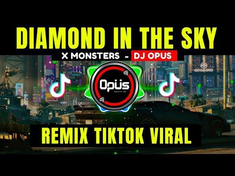 dj diamond in the sky x monsters lagu tik tok terbaru remix original 2021