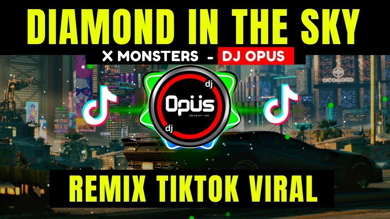 Download DJ DIAMOND IN THE SKY x MONSTERS ♫ LAGU TIK TOK TERBARU REMIX ORIGINAL 2021