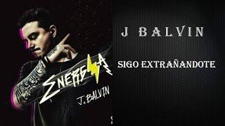 #J Balvin - Sigo Extrañandote ⚡Eneregia⚡ Karaoke (Letra)