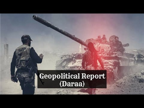 Syriana Geopolitical Report/Daraa (09 July 2018)