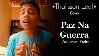 Baixar - Thalisson Leal Paz Na Guerra Anderson Freire Cover Grátis