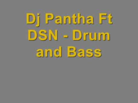 Dj Pantha Ft DSN - Drum and Bass