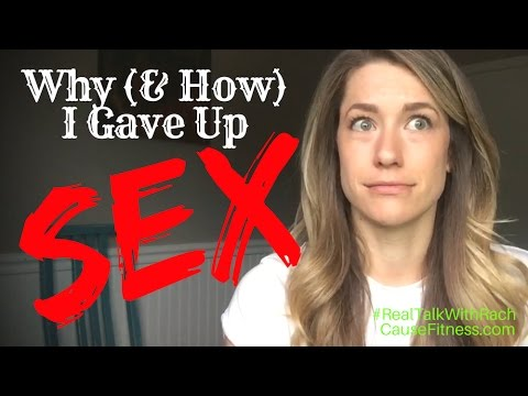 """""""Why (& How) I Gave Up Sex"""" - Real Talk With Rach - Episode 29"""