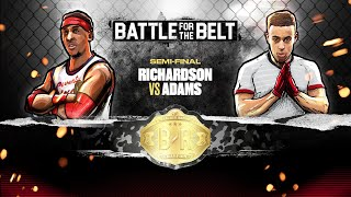 Josh Richardson vs. Tyler Adams: Battle for the Belt First Semi-Final