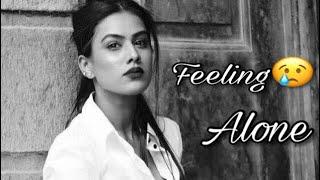 Feeling alone - Only for girls whatsapp status || by-Sadu creations || Hamnava || nia sharma||