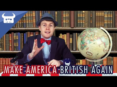MAKE AMERICA BRITISH AGAIN