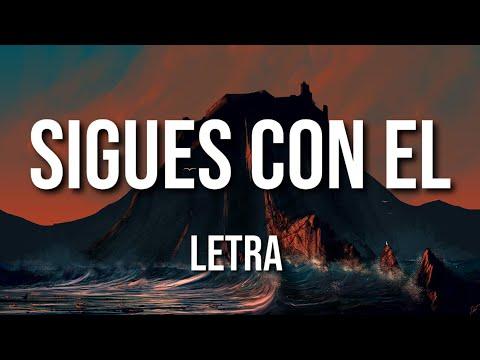 Sigues Con El (LETRA) - Arcngel ft. Sech