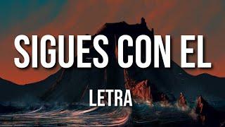 Sigues Con El (LETRA) - Arcángel ft. Sech