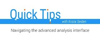 Quick Tips: Navigating the Advanced Analysis interface