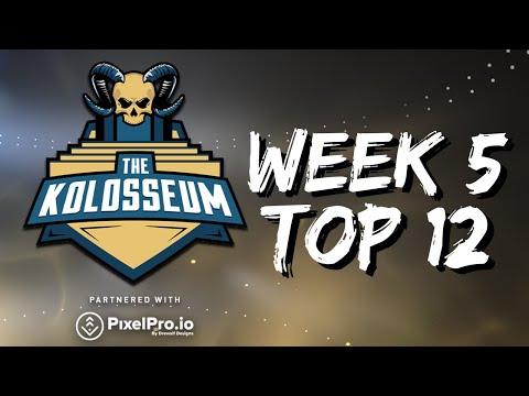 THE KOLOSSEUM WEEK #5 TOP 12