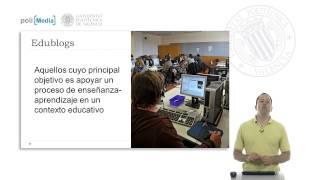 Tecnologías Educativas. Herramientas: Los Blogs.© UPV