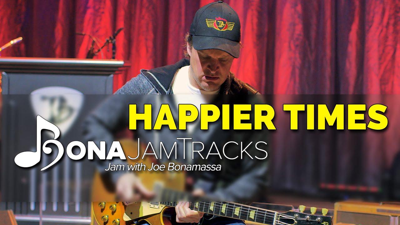 bona jam tracks happier times official joe bonamassa guitar backing track in c minor youtube. Black Bedroom Furniture Sets. Home Design Ideas