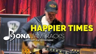 "Bona Jam Tracks - ""Happier Times"" Official Joe Bonamassa Guitar Backing Track in C Minor"