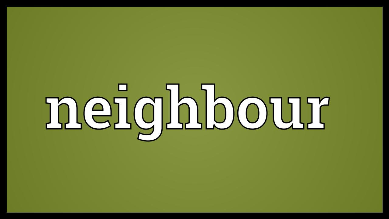 Neighbour Meaning Youtube