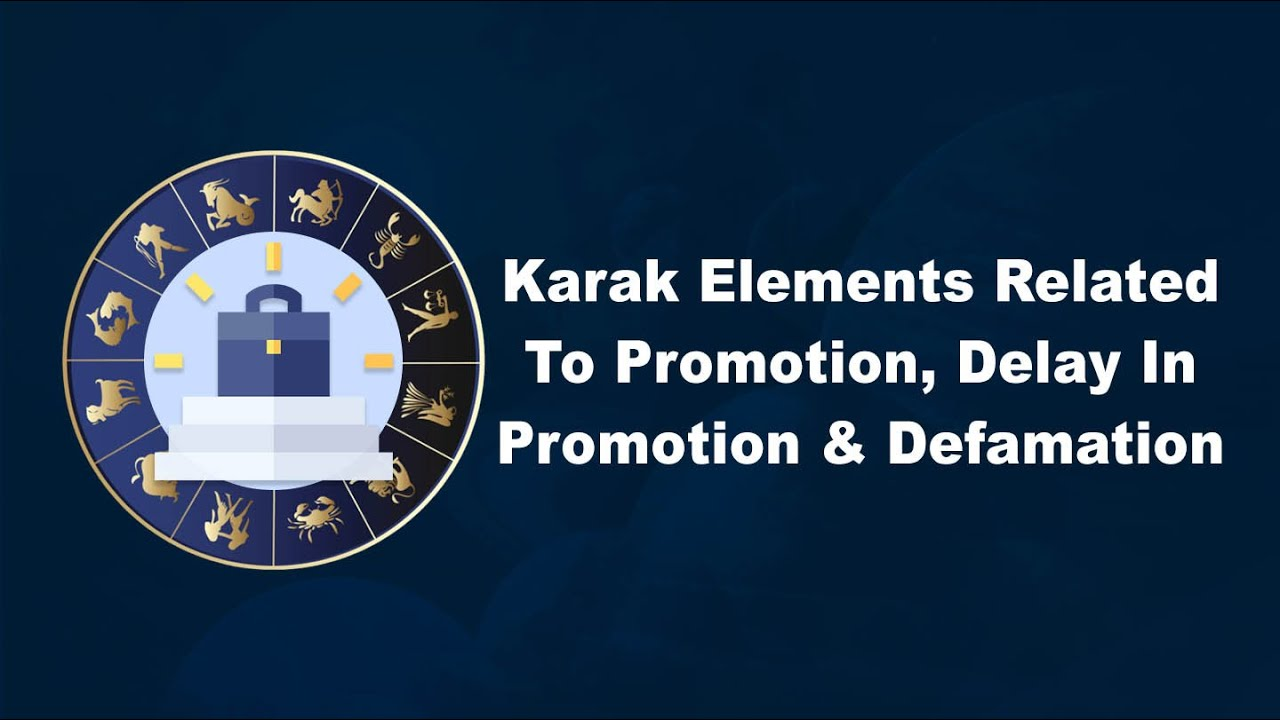 Karak elements related to promotion delay in promotion and defamation